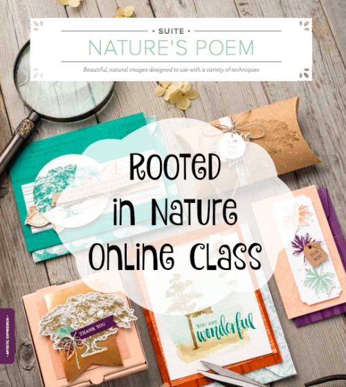 NEW Rooted in Nature Online Class - ORDER STAMPIN' UP! PRODUCTS ON-LINE. Purchase the $99 Starter Kit & enjoy a 20% discount! Tons of paper crafting ideas & FREE Online Classes. www.AStampAbove.com
