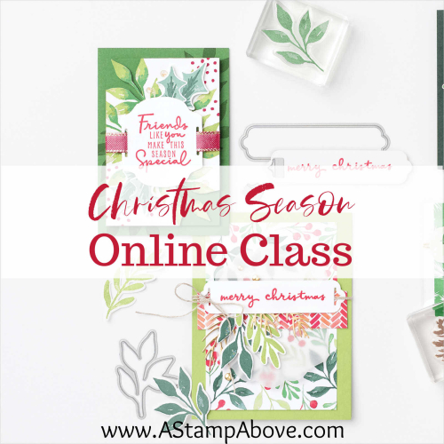 New Online Class with CHRISTMAS SEASON BUNDLE by Stampin' Up! Click for details. www.AStampAbove.com